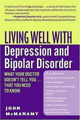 Living Well with Depression and Bipolar Disorder: What Your Doctor Doesn't...