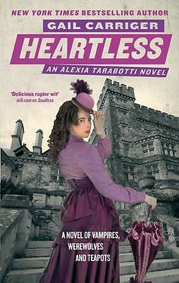 Heartless: Book 4 of The Parasol Protectorate by Gail Carriger (Paperback, 2011)