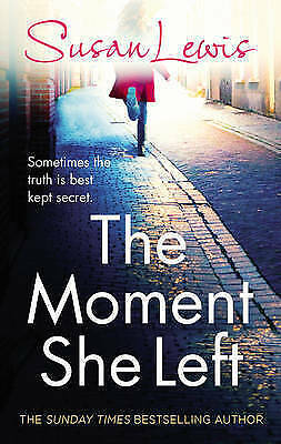 The Moment She Left by Susan Lewis (Hardback, 2016)