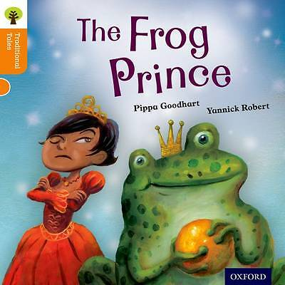 Oxford Reading Tree Traditional Tales: Level 6: The Frog Prince by Pippa...