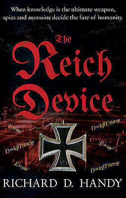 The Reich Device by Richard D. Handy (Paperback, 2015)