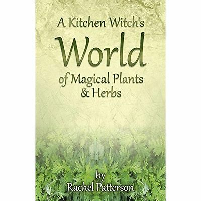 A Kitchen Witch's World of Magical Herbs & Plants by Rachel Patterson...