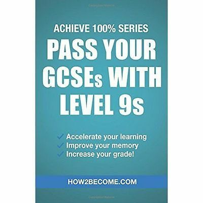 Pass Your GCSEs with Level 9s: Achieve 100% Series Revision/Study Guide by...