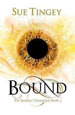 Bound: The Soulseer Chronicles Book 3 by Sue Tingey (Paperback, 2017)