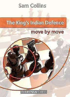The King's Indian Defence: Move by Move by Sam Collins (Paperback, 2017)