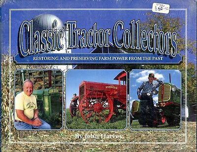 Classic Tractor Collectors Restoring & Preserving Farm Power from Past