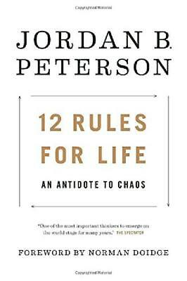 12 Rules for Life: An Antidote to Chaos by Author Jordan B. Peterson (Hardcover)