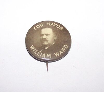 Vintage William Ward For Mayor Rochester Ny Political Pinback Badge Button