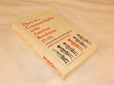 """Revolution      """"diary Of A Common Soldier Of The Revolution: 1775-1783"""""""