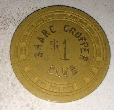 Share Cropper Club $1 Illegal Casino Chip Texas?? 2.99 Shipping