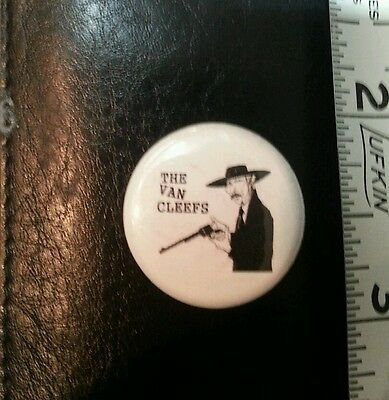The Van Cleefs Button Pin Cow Punk Rock Rockabilly 1""