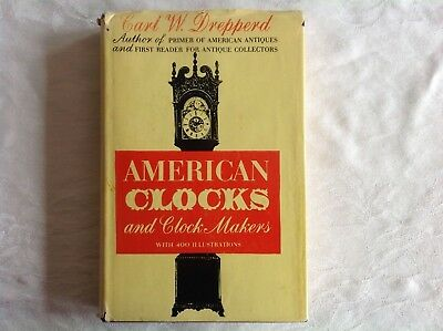 American Clocks and Clockmakers, 1958, Carl Drepperd - seminal reference book
