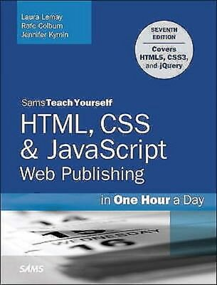 HTML, CSS & JavaScript Web Publishing in One Hour a Day, Sams Teach PDF Read on