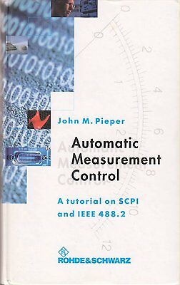 Rohde&Schwarz - Automatic Measurement Control: A tutorial on SCPI and IEEE 488.2
