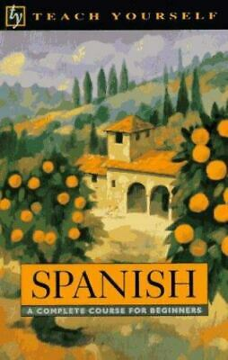 Spanish: A Complete Course for Beginners (Teach Yourself Books)