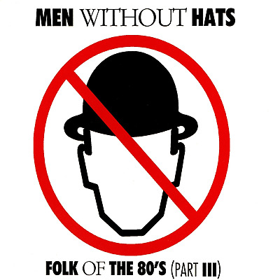 Men Without Hats - Folk Of The 80'S (Part Iii) LP #G1939363