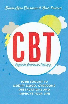 Cognitive Behavioural Therapy (CBT) by Elaine Iljon Foreman New Paperback Book