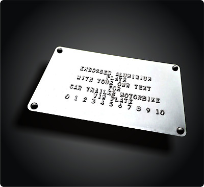Embossed Car Trailer VIN Plate Chassis ID Plate + Rivets + YOUR OWN TEXT