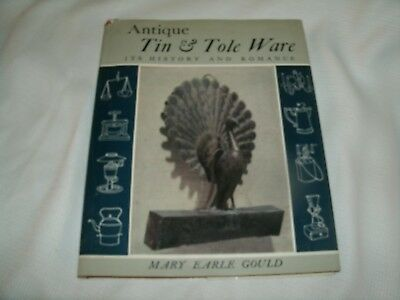 Antique Tin & Tole Ware- It's History and Romance HBDJ Mary Earle Gould Book