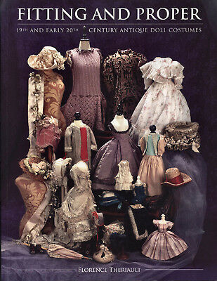 19th & Early 20th Century Antique Doll Costumes Fitting and Proper new book