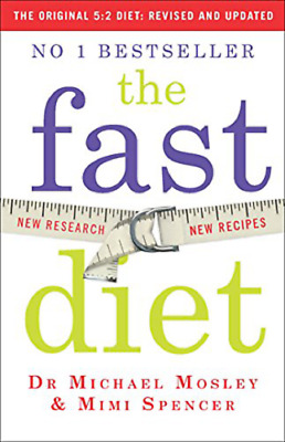 The Fast Diet: Lose Weight, Stay Healthy, Live Longer - Revised and Updated  PDF