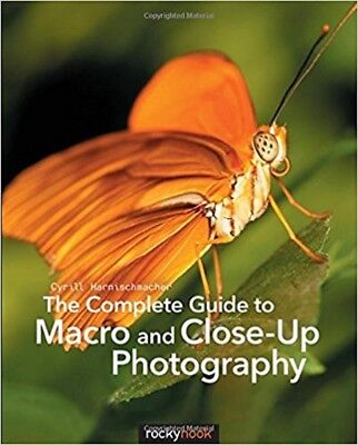 The Complete Guide to Macro and Close-Up Photography Read on PC/Phone/Tablet