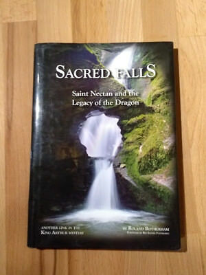 SACRED FALLS  -Saint Nectan and the Legacy of the Dragon - Roland Rotherham