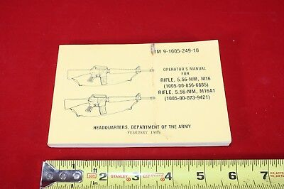 (BS) Army  Manual: TM 9-1005-249-10 Operator's Manual for Rifle, 5.56mm M-16