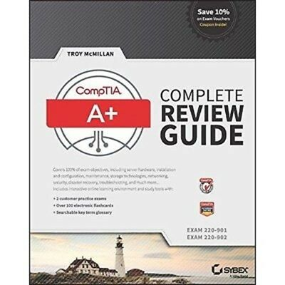 Comptia A+ Complete Review Guide: Exams 220-901 and 220 -Read on PC/Phone/Tablet
