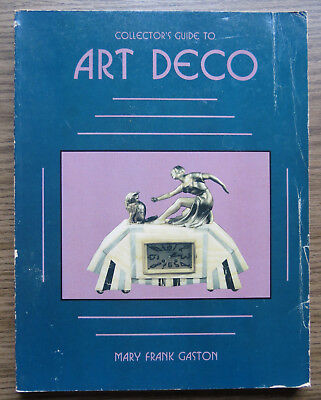 ART DECO A Collectors Guide - Mary F. Gaston 1989