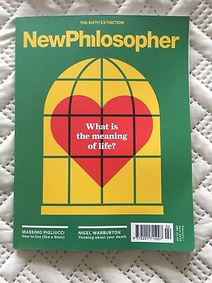 New Philosopher Magazine: Issue 19 Feb - April 2018, What Is The Meaning Of Life