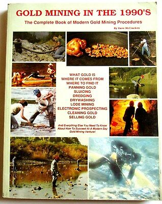Gold Mining in the 1990'S  The Complete Book of Modern Gold Mining Procedures