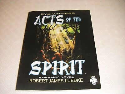 Eye Witness Acts Of The Spirit Pb Graphic Novel Book 2 Robert James Luedke 2006