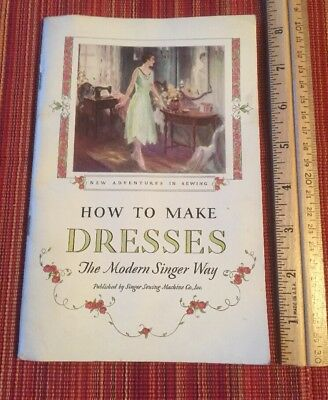 1927-HOW TO MAKE DRESSES THE MODERN SINGER WAY 48 page booklet