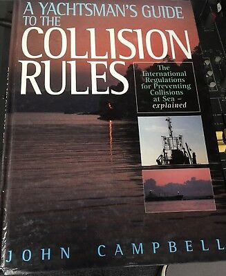 A Yachtsman`s Guide To The Collision Rules   John Campbell