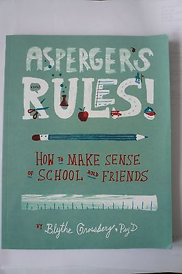 Asperger's Rules!: How To Make Sense of School and Friends (PB) 1433811278