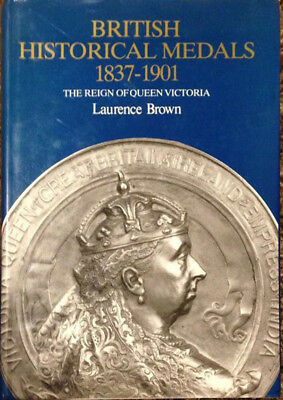 British Historical Medals 1837-1901 Victoria by Brown 1987 Hardcover 516 Pages