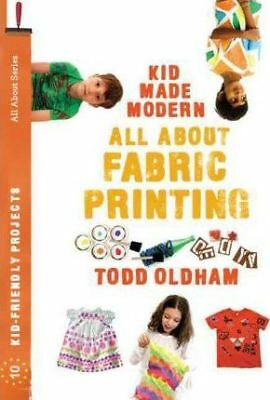 All About Fabric Printing by Todd Oldham (Paperback, 2012)