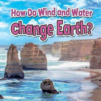 How Do Wind and Water Change Earth? by Natalie Hyde (Paperback, 2015)