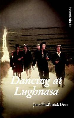 Dancing at Lughnasa by Joan Fitzpatrick Dean (Paperback, 2003)