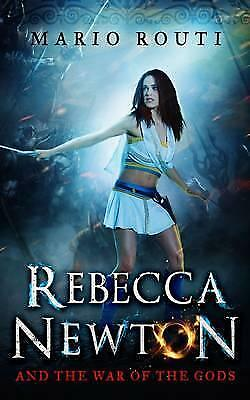 Rebecca Newton and the War of the Gods by Mario Routi (Paperback, 2016)
