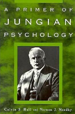 A Primer of Jungian Psychology by Vernon J. Nordby, Calvin S. Hall...