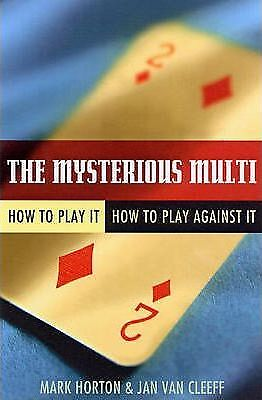 The Mysterious Multi: How to Play it, How to Play Aginst it by Mark Horton,...