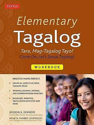 Elementary Tagalog Workbook: Tara, Mag-Tagalog Tayo! Come on, Let's Speak...