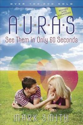 Auras: See Them in Only 60 Seconds by Mark Smith (Paperback, 1997)