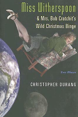 Miss Witherspoon and Mrs. Bob Cratchit's Wild Christmas Binge by Christopher...