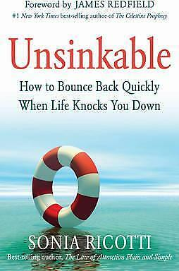 Unsinkable: How to Bounce Back Quickly When Life Knocks You Down by Sonia...