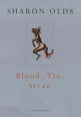 Blood, Tin, Straw by Sharon Olds (Paperback, 2000)