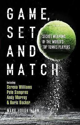 Game, Set and Match: Secret Weapons of the World's Top Tennis Players by Mark...
