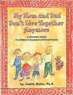 My Mom and Dad Don't Live Together Anymore: A Drawing Book for Children of...
